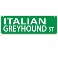 "Italian Greyhound Street Sign ""Italian Greyhound St"""