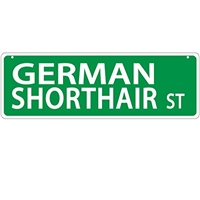 "German Shorthair Street Sign ""German Shorthair St"""