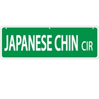 "Japanese Chin Street Sign ""Japanese Chin Cir"""