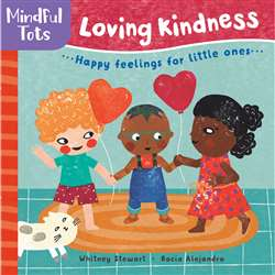 Board Book Loving Kindness Mindful Tots, BBK9781782857495