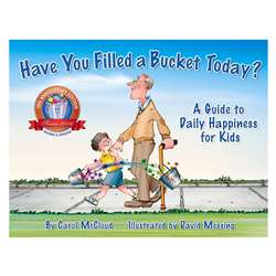 Have You Filled A Bucket Today A Guide Daily Happi, BUC9780996099936