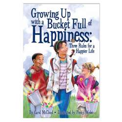 Growing Up W Bucket Happiness Three Rules Happier , BUC9781933916576