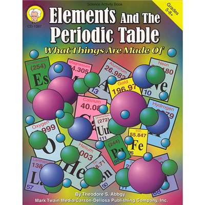 Elements & The Periodic Table Gr 5-8& Up By Carson Dellosa