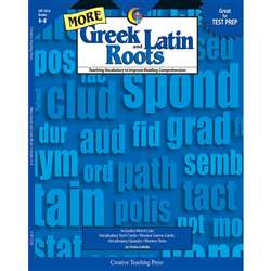 More Greek And Latin Roots By Creative Teaching Press