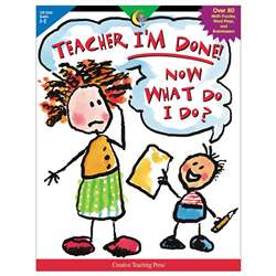 Teacher Im Done Now What Do I Do Gr 1-2 By Creative Teaching Press