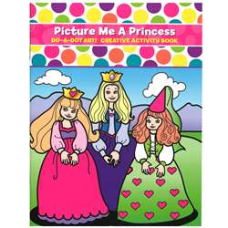 Picture Me A Princess Activity Book By Do-A-Dot Art