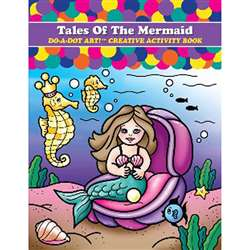 Tales Of The Mermaid Do-A-Dot Art Creative Activity Book By Do-A-Dot Art