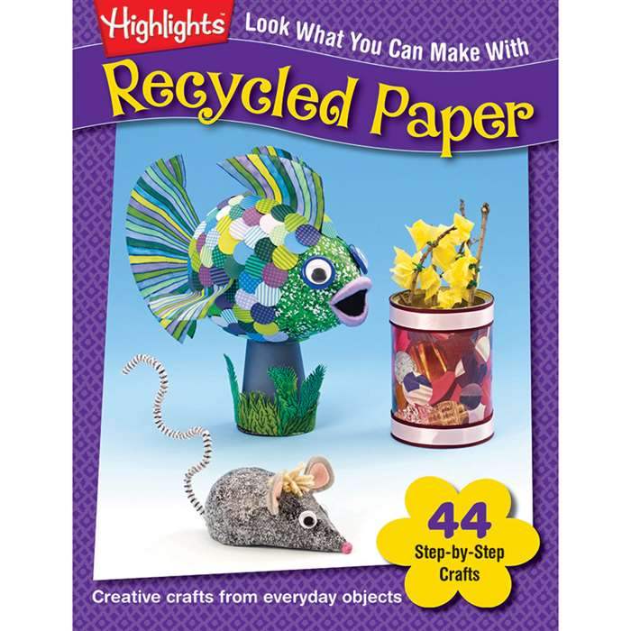 Look What You Can Make With Recycled Paper By Essential Learning Products