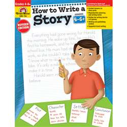 How To Write A Story Grades 4-6 By Evan-Moor