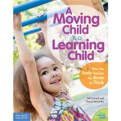 A Moving Child Is A Learning Child, FRE9781575424354