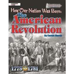 How Our Nation Was Born The American Revolution By Gallopade