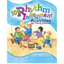 101 Rhythm Instrument Activities For Young Children By Gryphon House