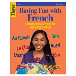 Having Fun With French Book 1 By Hayes School Publishing