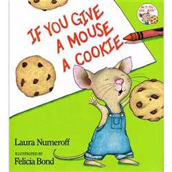 If You Give A Mouse A Cookie By Harper Collins Publishers