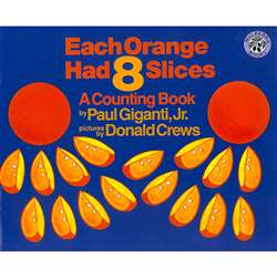 Each Orange Had 8 Slices, HC-9780688139858