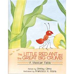 The Little Red Ant & The Great Big Crumb By Houghton Mifflin