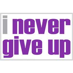 I Never Give Up Poster, ISM0014P