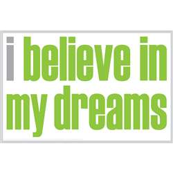 "I Believe "" My Dreams Poster, ISM0026P"