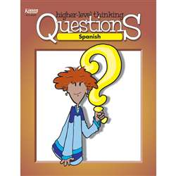 Spanish Higher Level Thinking Questions Book, KA-BQSP