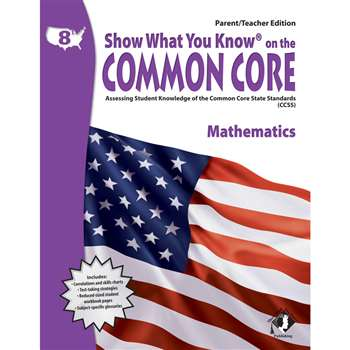 Gr 8 Parent Teacher Edition Show What You Know On The Common By Milliken Lorenz Educational Press