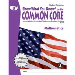 Gr 8 Student Workbook Mathematics Show What You Know On The Common By Milliken Lorenz Educational Press