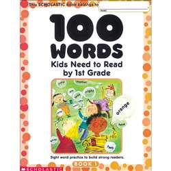 100 Words Kids Need To Read By 1St Gr By Scholastic Books Trade