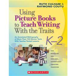 Using Picture Books To Teach Writing W/ The Traits K-2 By Scholastic Books Trade