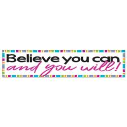Believe You Can And You Will Banner, T-25312