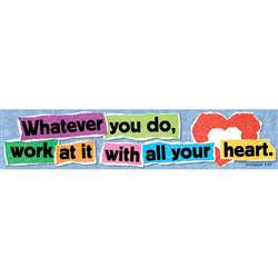 Banner Whatever You Do Work At It W/ All Your Heart Colossians 3:23 By Trend Enterprises