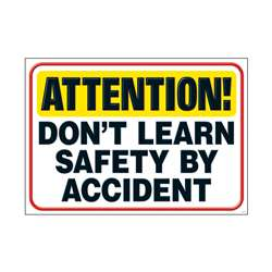 Attention Dont Learn Safety By Accident Argus Poster By Trend Enterprises