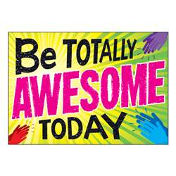 Be Totally Awesome Today Poster, T-A67094