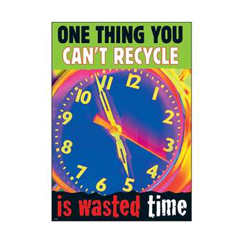 One Thing You Can'T Recycle Is Wasted Time By Trend Enterprises