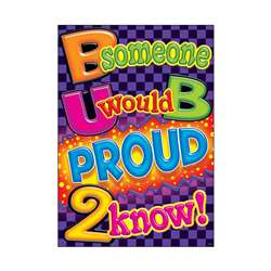 B Someone U Would B Proud 2 Know Argus Large Poster By Trend Enterprises
