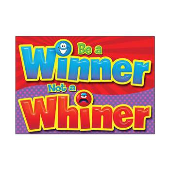 Be A Winner Not A Whiner Poster By Trend Enterprises