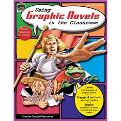 Using Graphic Novels In The Classroom Gr 4-8 By Teacher Created Resources