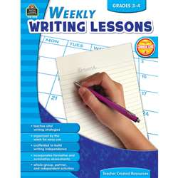 Weekly Writing Lessons Gr 3-4 By Teacher Created Resources