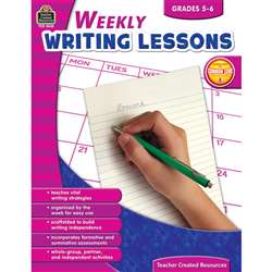Weekly Writing Lessons Gr 5-6 By Teacher Created Resources