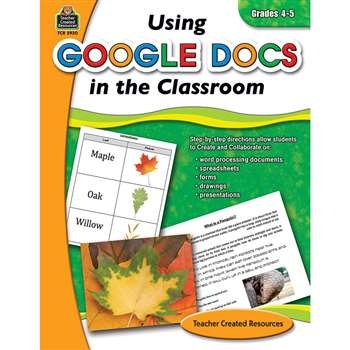 Using Google Docs In Your Classroom Gr 4-5 By Teacher Created Resources