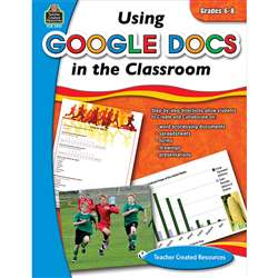 Using Google Docs In Your Classroom Gr 5-6 By Teacher Created Resources