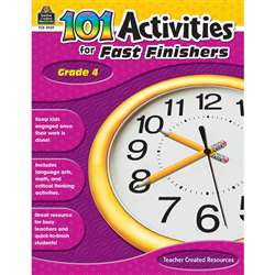Gr 4 101 Activities For Fast Finishers, TCR2939