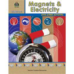 Magnets & Electricity Gr 2-5 By Teacher Created Resources