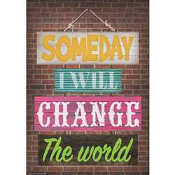 Change The World Positive Poster Someday I Will, TCR7401