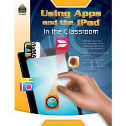 "Gr 3-6 Using Apps And The Ipad "" The Classroom, TCR8090"