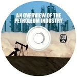 An Overview of the Petroleum Industry Series