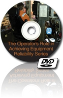 The Operator's Role in Achieving Equipment Reliability Series