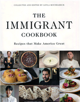 The Immigrant Cookbook: Recipes that Make America Great