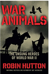 War Animals: The Unsung Heroes of WWII