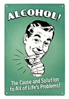 Alcohol The Cause and Solution Tin Sign