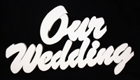 Large Foam Sign Our Wedding for Crafts Party Signs Walls Buildings 1pc