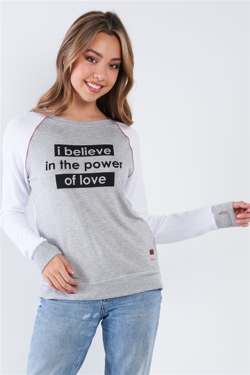 "White Heather Long Sleeve ""I Believe In The Power Of Love"" Comfy Crew Neck Top"